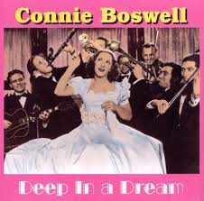 Connie Boswell Deep in A dREam
